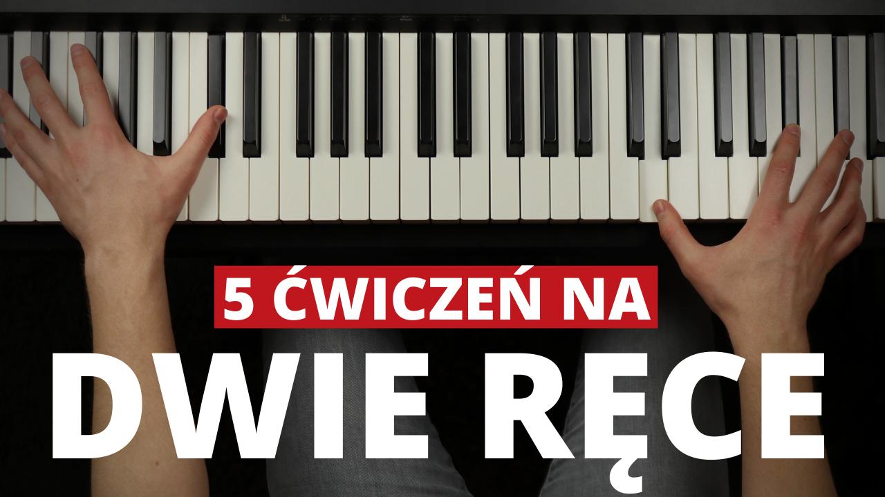 Jak Nauczyć Się Grać Na Pianinie Dwoma Rękoma!
