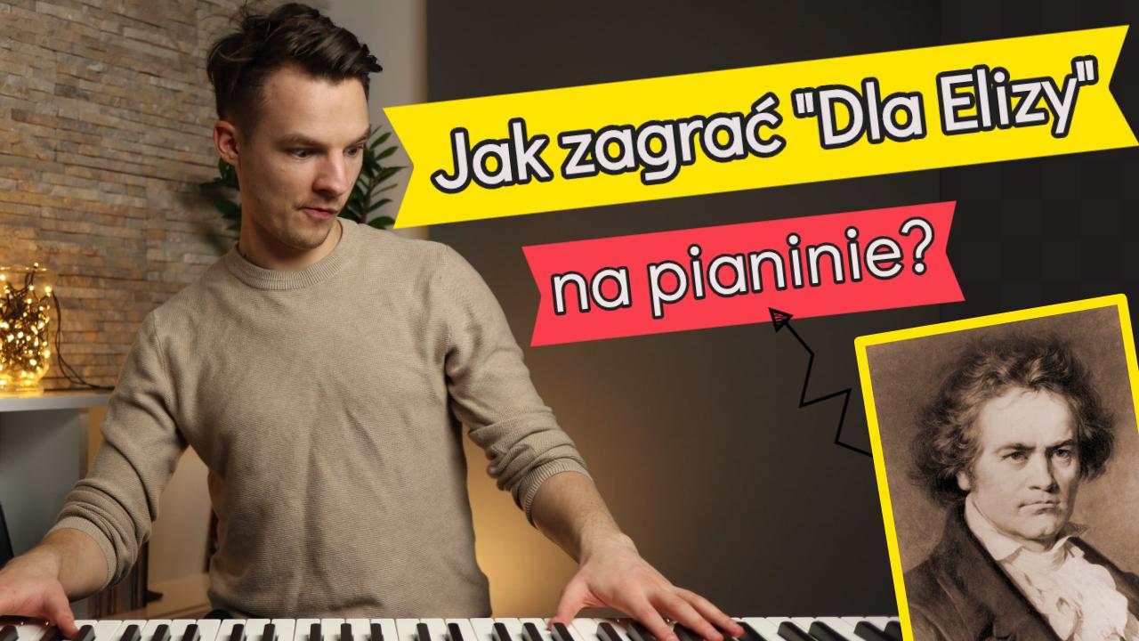 """Jak zagrać """"Dla Elizy"""" Na Pianinie? (L. Beethoven) – Kompletny poradnik z zapisem nutowym!"""
