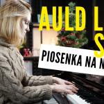 Jak zagrać Piosenkę na Nowy Rok! – Auld Lang Syne/ Kompletny poradnik z zapisem nutowym!